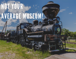 Not Your Average Museum, with locomotive